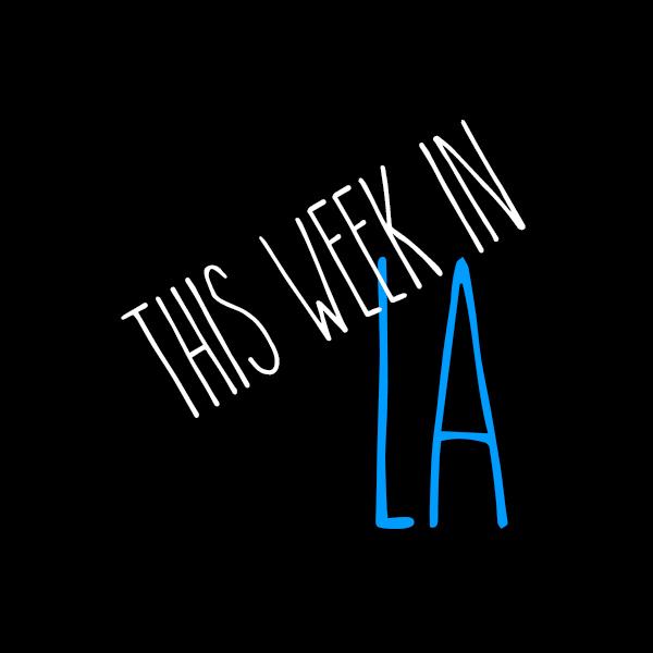 This Week in LA